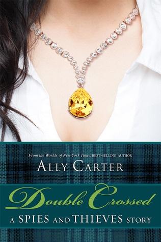 Double Crossed (Heist Society Novella) - Ally Carter