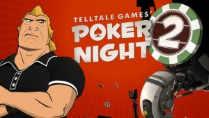 TELLTALE, INC. POKER NIGHT 2