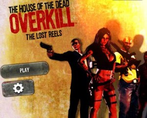 The House of the Dead: Overkill - The Lost Reels (iOS) Review