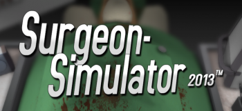 Surgeon Simulator 2013 (PC) Review