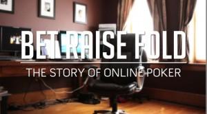 Bet Raise Fold: The Story of Internet Poker