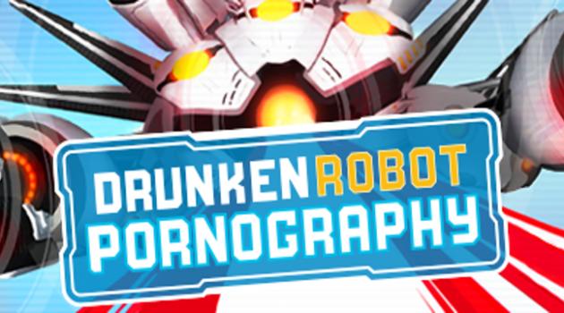 Drunken Robot Pornography main image